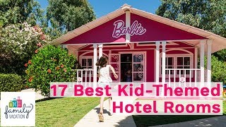 17 Best Kid-Themed Hotel Rooms | Family Vacation Critic
