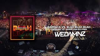 Garmiani vs. Armin van Buuren - Barraca vs. Blah Blah Blah (WeDamnz Mashup)