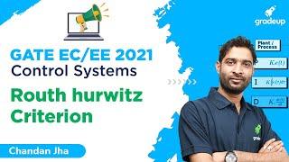 Routh Hurwitz Criterion   Control Systems   GATE EC 2021   Chandan Sir   Gradeup