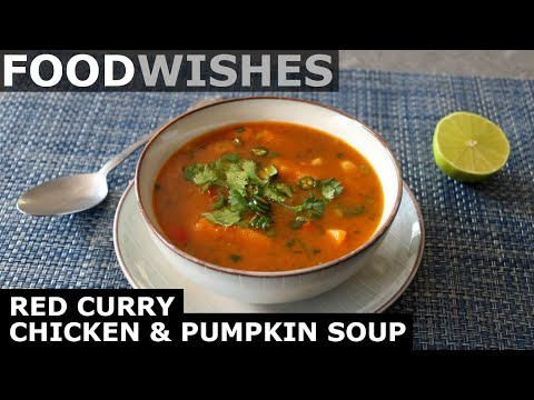 Red Curry Chicken & Pumpkin Soup – Food Wishes