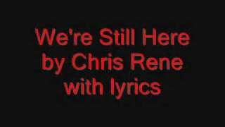 Chris Rene-We're Still Here (THE OFFICIAL SONG)with lyrics