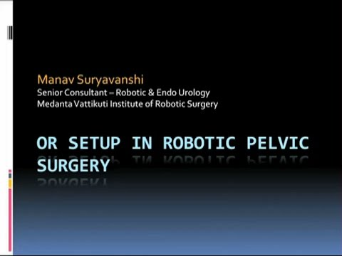 Operating Room Set up in Robotic Pelvic Surgery