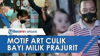 Terungkap Motif ART Culik Bayi Prajurit Kodam Jaya, Ingin Berikan pada Saudara yang Tak Punya Anak