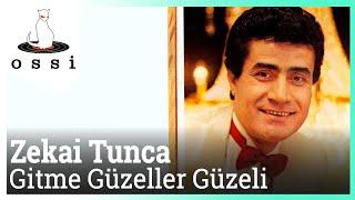 Zekai Tunca / Gitme Güzeller Güzeli