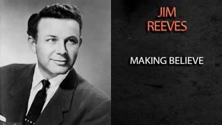 JIM REEVES   MAKING BELIEVE