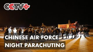 Chinese Air Force Conducts Training of Night Parachuting