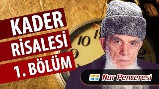 Mehmed KIRKINCI - Kader Risalesi - 1. Bölüm