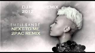 Emeli Sande Next To Me 2Pac Remix (Dj Meth 2012)
