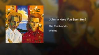 Johnny Have You Seen Her?