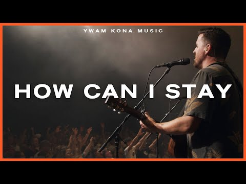 How Can I Stay - Youtube Live Worship