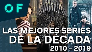 LAS 10 MEJORES SERIES DE LA DÉCADA (2010-2019)