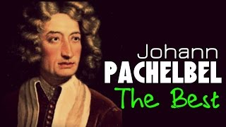The Best of  Pachelbel. 1 Hour of Top Classical Baroque Music. HQ Recording
