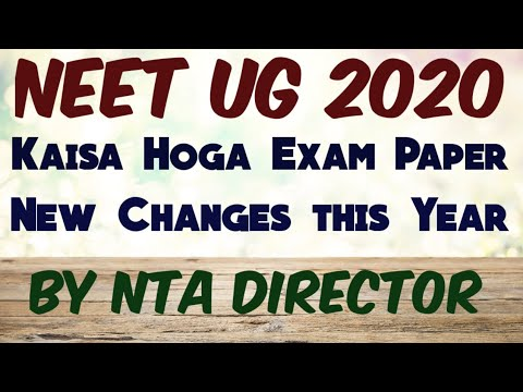 Exam pattern and level of NEET UG 2020 by NTA Director