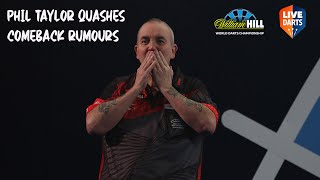 Phil Taylor quashes comeback rumours