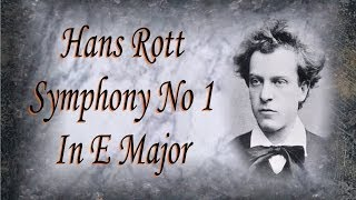 Rott - Symphony No. 1 In E Major