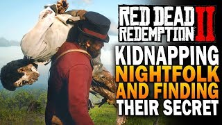 Kidnapping Nightfolk & Discovering Their Secret! Red Dead Redemption 2 Secrets [RDR2]