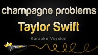 Taylor Swift - champagne problems (Karaoke Version)