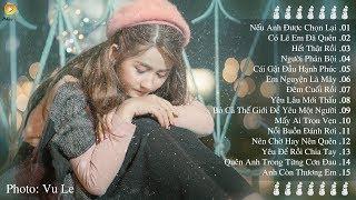 Những Bài Hát Nhạc Trẻ Hay Nhất 2018 - 40 Bài Nhạc Trẻ Buồn Và Tâm Trạng Làm Người Nghe Hoen Mi