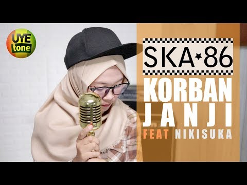 , title : 'KORBAN JANJI - SKA 86 ft NIKISUKA (Reggae SKA Version)'