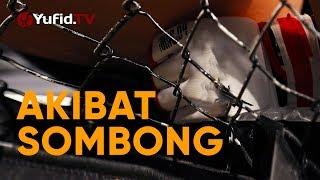 Ceramah Singkat: Akibat Sombong - Ustadz Ahmad Zainuddin, Lc.