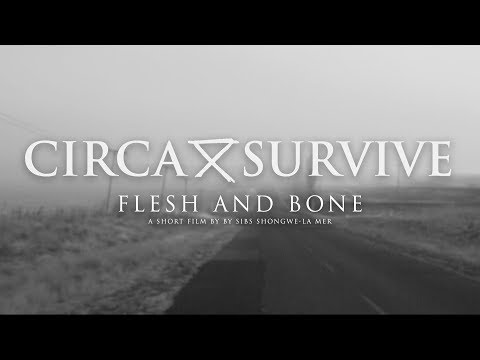Circa Survive - Flesh and Bone (Official Music Video)