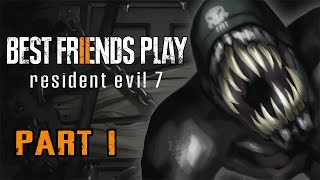 Two Best Friends Play Resident Evil 7 (Part 1)