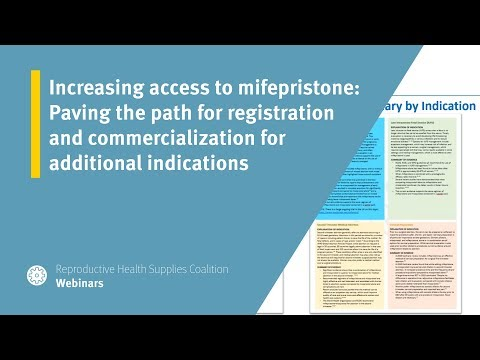 Increasing access to mifepristone: Paving the path for registration and commercialization for additional indications