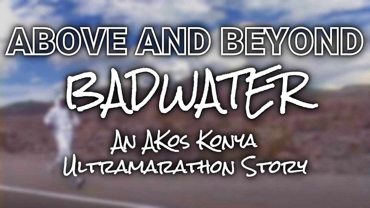 Above and Beyond Badwater – An Akos Konya Ultramarathon Story