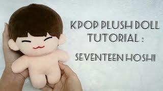 KPop Plush Doll Tutorial : Seventeen Hoshi