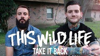 Take It Back - This Wild Life - FREE Download