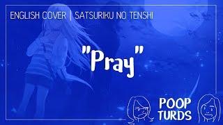 Pray | English Cover | Satsuriku no Tenshi ED