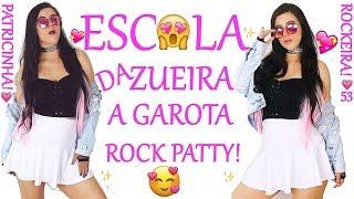 ESCOLA DA ZUEIRA 53 A GAROTA ROCK PATTY!