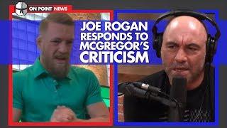 Conor McGregor Criticizes Joe Rogan's Commentary, Rogan Responds