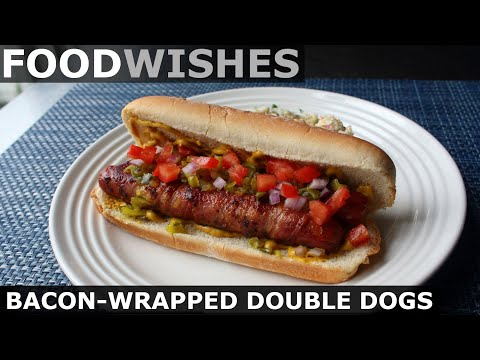 Bacon-Wrapped Double Dog – Food Wishes