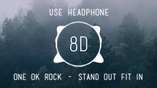 ONE OK ROCK   Stand Out Fit In | USE HEADPHONE | 8D AUDIO