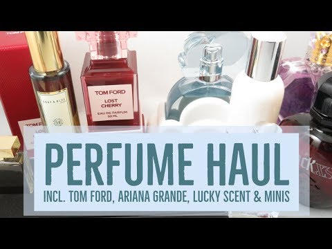 Perfume Haul incl Tom Ford, Ariana Grande, Lucky Scent, & Minis