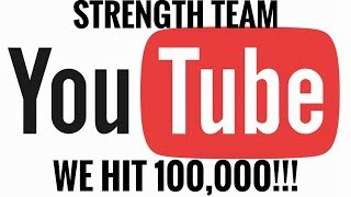100,000 Subscribers!!! Strength Team Check In