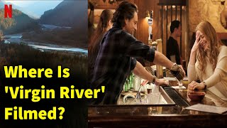 Where Is 'Virgin River' Filmed? Get a Closer Look at the Real Places Shown in the Netflix Show