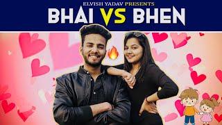 BHAI VS BHEN -   ELVISH YADAV  