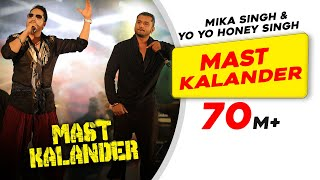 Mika Singh - Yo-Yo Honey Singh - Mast Kalander - Full Song