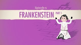 Don't Reanimate Corpses! Frankenstein Part 1: Crash Course Literature 205