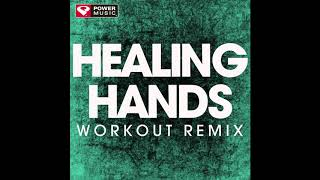 Healing Hands (Workout Remix)