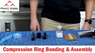 Compression Ring Bonding & Assembly