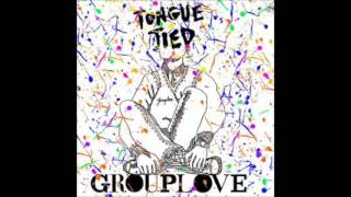 Grouplove   Tongue Tied (Mastered Instrumental)