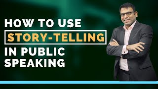 How to Use Story-telling in Public Speaking | Amandeep Thind