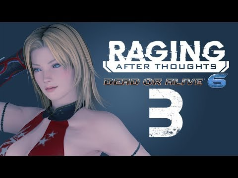 Raging After Thoughts | Dead Or Alive 6: Episode 3
