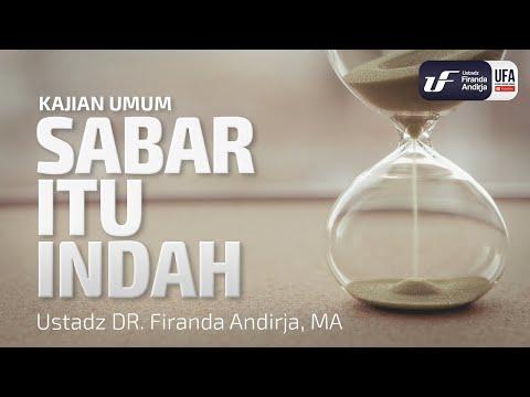 Sabar Itu indah – Ustadz Dr. Firanda Andirja, M.A.
