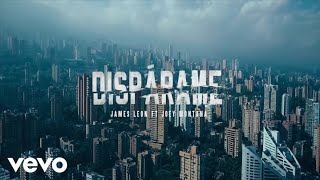James Leon   Dispárame (feat. Joey Montana) [Video Oficial]