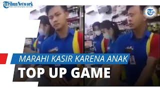 Anak Top Up Game Rp800 Ribu, sang Ayah Malah Marahi Kasir Minimarket dan Minta Uang Balik