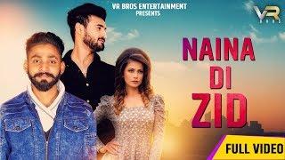 NAINA-DI-ZID-Official-Video-Raman-Kumar--SADE-GAANE-VR-BROS-ENT--Latest-Punjabi-Songs-2019 Video,Mp3 Free Download